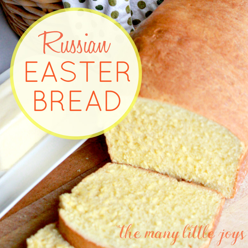 Russian Easter Bread (Kulich) - The Many Little Joys
